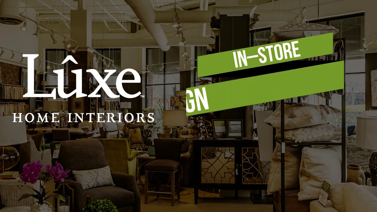 Luxe Home Interiors In Store Consultation Promo A Youtube