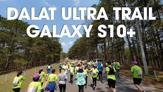 Da Lat Ultra Trail 2019 qua ống kính Galaxy S10+