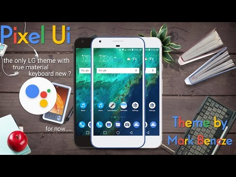 Pixel UI theme for the LG G5 & V20 - YouTube