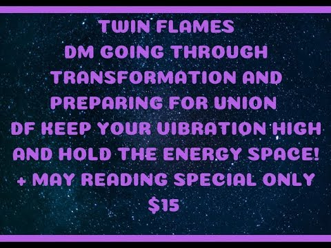Twin Flames DM Preparing for Union DF  Hold The Energy Space! + $15 reading special