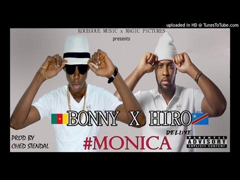 Hiro Ft. Bonny Bones - Monica (Audio Officiel) Prod By Ched S