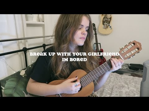 download break up with your girlfriend, im bored - ariana grande