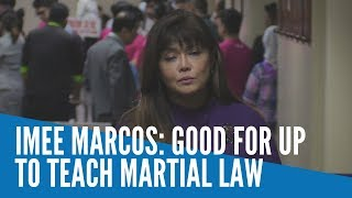 Imee Marcos: Good for UP to teach martial law, but get our viewpoint too
