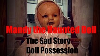 Real Life Haunted Dolls  Mandy