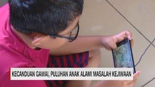 Kecanduan Gawai, Puluhan Anak Alami Masalah Kejiwaan