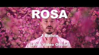 J Balvin- Rosa (Letra Video Oficial)