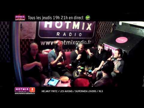 L'Afterwork Hotmixradio avec Helmut Fritz, Les Avions, Supermen Lovers, RLS et Pascal Sellem