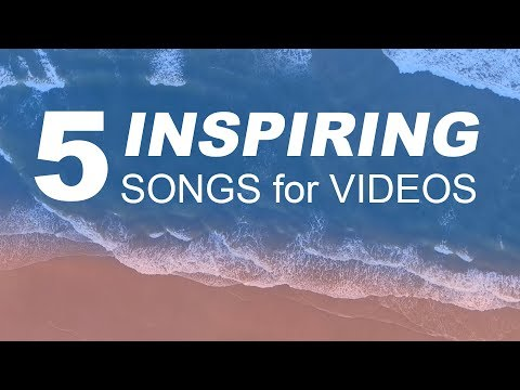 Upbeat and Inspiring Songs for Videos - Upbeat Background Music for Videos