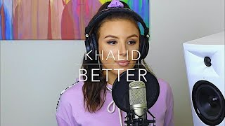 Khalid - Better - COVER BY TIMA DEE