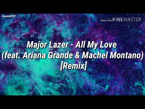 major-lazer---all-my-love-(ft.-ariana-grande-&-machel-montano)-remix-(tradução/legendado)