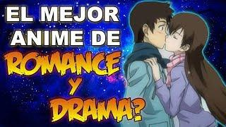 El Mejor Anime de ROMANCE Y DRAMA?(Recomendaciòn Anime)