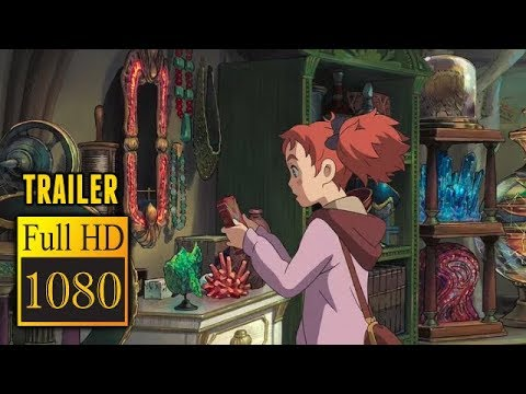 🎥 MARY AND THE WITCH'S FLOWER (2017) | Full Movie Trailer in Full HD | 1080p
