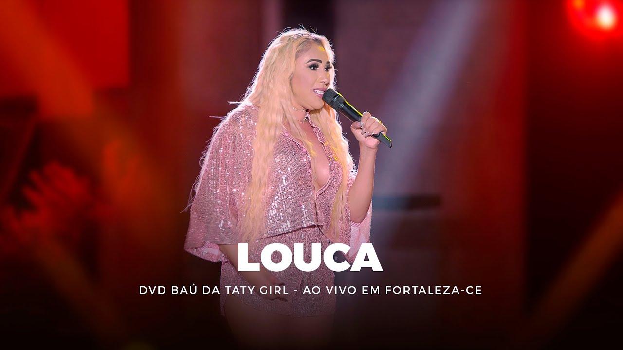 Download DVD Baú da Taty Girl - Louca - Ao vivo em Fortaleza-CE