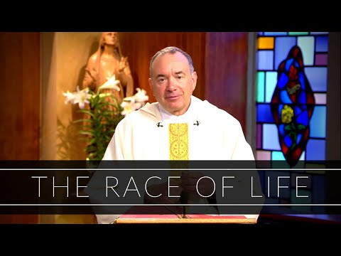 The Race of Life | Homily: Father James DiPerri