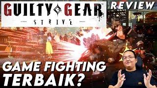 Review Guilty Gear Strive: Game Fighting yang Keren Banget?