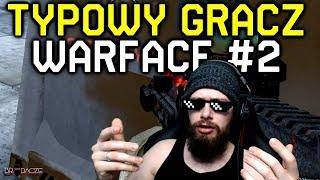 Typowy gracz WARFACE #2 kolejni wspaniali...