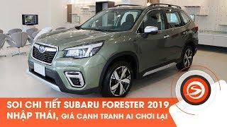 Subaru Forester 2019 nhập Thái ra mắt tại Việt Nam | Otosaigon