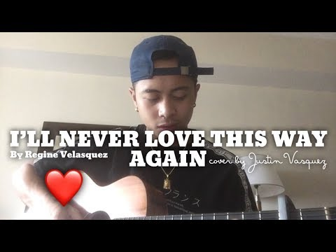 I'll never love this way again x cover by Justin Vasquez