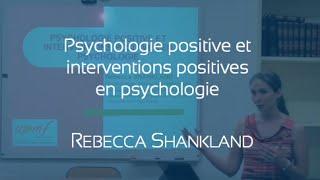 Conférence Rebecca Shankland : Psychologie positive