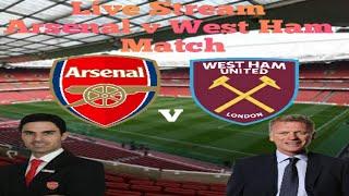 Live Stream Arsenal v West Ham Match