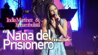"""""""Nana del Prisionero"""" - India Martínez & Funambulista: Así se vivió el directo [HD]"""