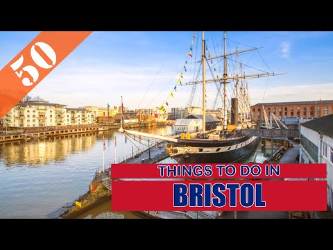 TOP 50 BRISTOL (ENGLAND - UK) Tourist Attractions (Things to Do)
