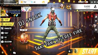 Taki Taki song by garena free fire