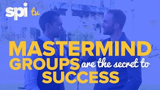 Mastermind Groups are the Secret to Success - Tips and Presentation! - SPI TV, Ep. 9