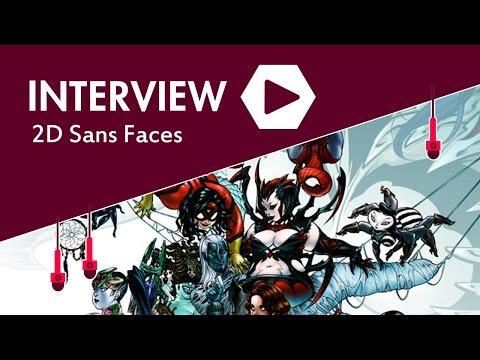 Interview - 2d Sans Faces (Part I)