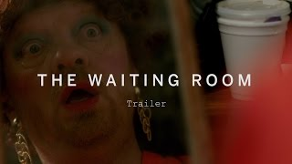 THE WAITING ROOM Trailer | Festival 2015