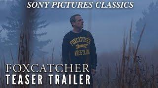 Foxcatcher   Teaser Trailer (2014)
