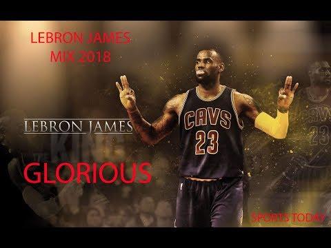 """LeBron James Mix 2018 - """" GLORIOUS """""""