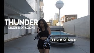 Thunder - Imagine Dragons / Lia Kim Choreography cover by Mirae