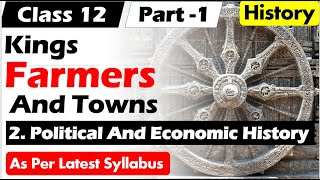 King Farmers And Towns  Class 12th History  I  Chapter 2  ( Part 1 ) Political And Economic History