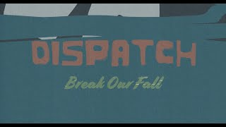 """Dispatch - """"Break Our Fall"""" [Official Video]"""