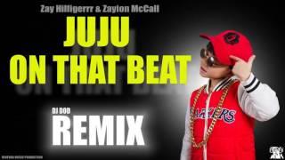 Zay Hilfigerrr & Zayion McCall's - Juju On That Beat (DJ DOD Remix)