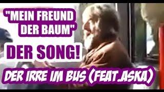 """DER MANN AUS DEM BUS // """"MEIN FREUND DER BAUM"""" // SONG (FEAT.ASKA)"""