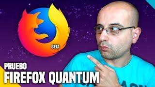 Pruebo Firefox Quantum - (Recomendación) - La red de Mario