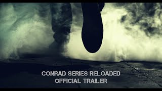 Conrad Series: Reloaded OFFICIAL Trailer