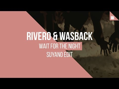 RIVERO & Wasback - Wait For The Night (Suyano Edit)