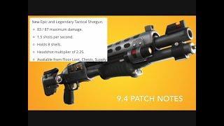 Fortnite 9.4 Patch Notes! New Legendary Tactical Shotgun