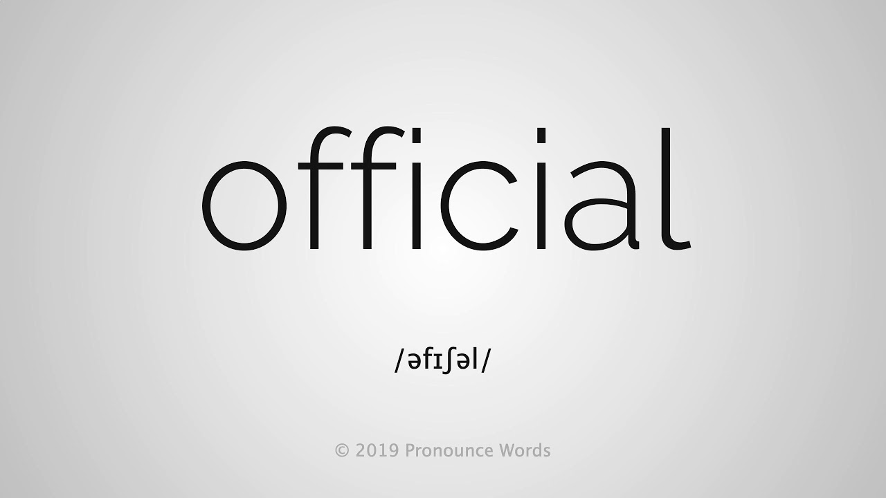 How To Pronounce Official