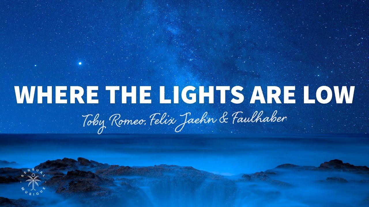 Toby Romeo, Felix Jaehn & FAULHABER - Where The Lights Are Low (Lyrics)