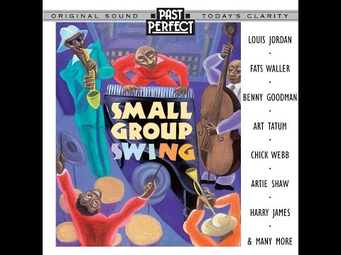 Small Group Swing - Jazz Bands From the 20s, 30s & 40s (Past Perfect)