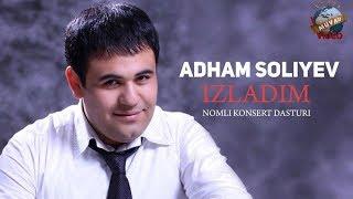 Adham Soliyev Izladim Nomli Konsert Dasturi