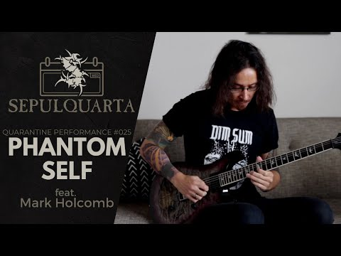 Sepultura - Phantom Self (feat. Mark Holcomb - Periphery | SepulQuarta Quarantine Performance)