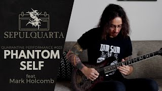 Sepultura - Phantom Self (feat. Mark Holcomb - Periphery | SepulQuarta Quarantine Performance)
