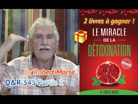 Dr Robert Morse [En, Fr] Q&R 345 / 1 (+ Concours Facebook : 2 livres à gagner !)