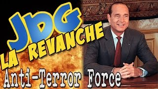 JDG La Revanche   Anti Terror Force