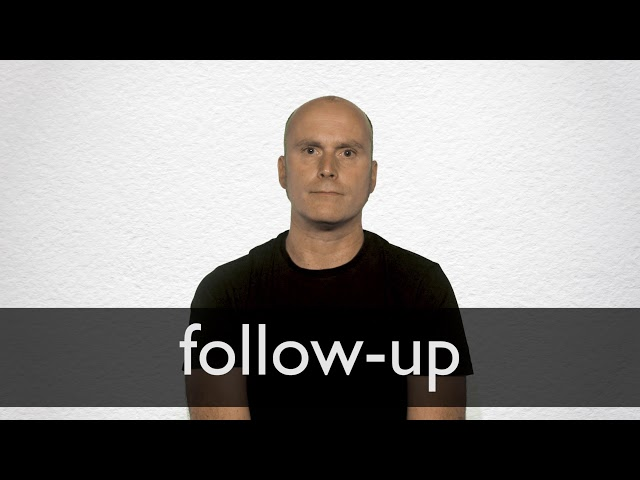 Follow Up Definition And Meaning Collins English Dictionary